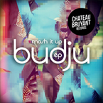budju first ep mash it up global bass music